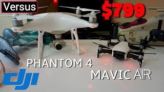 DJI Mavic Air Vs DJI Phantom 4 - Cause I Wouldn't Get A DJI Mavic Pro Right Now