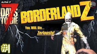 BorderlandZ MOD | 7 Days To Die | Alpha 17.2 EP1