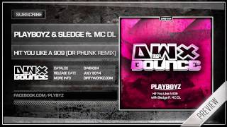 playboyz sledge ft mc dl hit you like a 909 dr phunk remix official hq preview