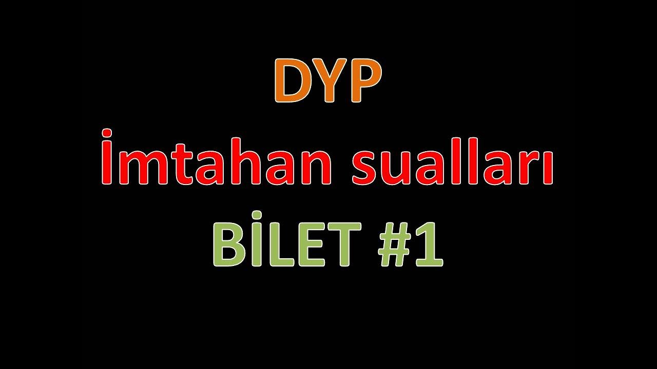 DYP test imtahan sualları BİLET #1