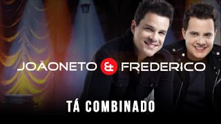 Tá combinado - João Neto e Frederico (Clipe Oficial)