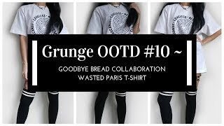Grunge OOTD #10 ~ Goodbye Bread Collaboration ~ Wasted Paris T Shirt