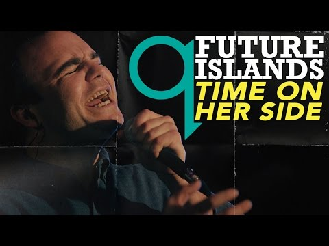 Future Islands -  Time On Her Side (LIVE)