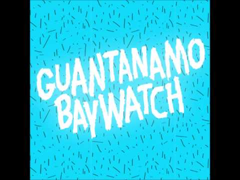 Guantanamo Baywatch - A Boy to Love