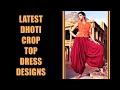 Latest Dhoti Crop Top Dress Designs