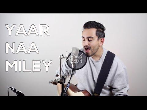 Yaar Naa Miley (Cover) - Bilal Khan