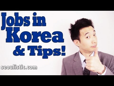 How to Get a Job in Korea and Best Tips!