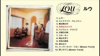 2013.08.28発売 ルウ CDアルバム『ルウ +2』 LOU / LOU 2520円(tax in)/...