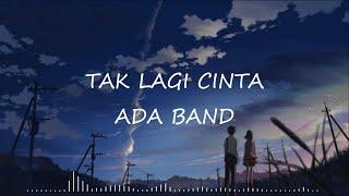 Download ADA Band – Tak Lagi Cinta (Lyrics)