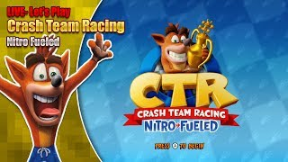 Let's Play Crash Team Racing Nitro Fueled - Gameplay on Switch