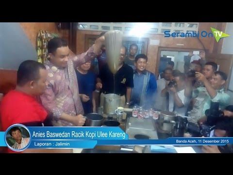 Anies Baswedan Racik Kopi Ulee Kareng Aceh