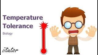 √ Temperature tolerance in living things | iitutor