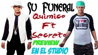"Quimico Ultra Mega Ft Secreto Tu Funeral ""Preview Oficial"""
