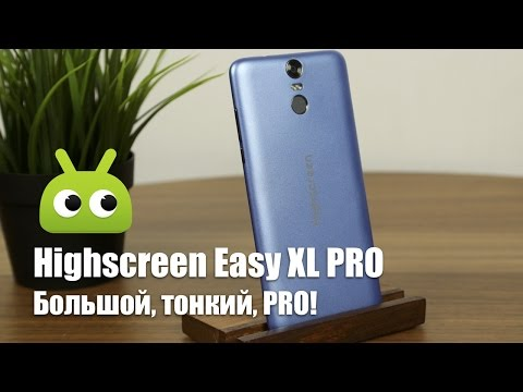Обзор Highscreen Easy XL PRO