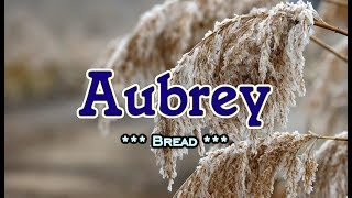 Aubrey - Bread (KARAOKE)