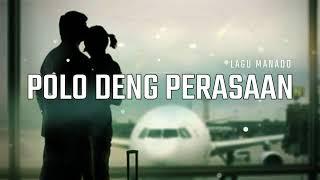 LAGU MANADO POLO DENG PERASAAN 2019