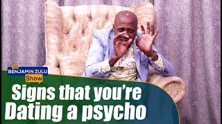 Signs That You're Dating  A Psycho - The Benjamin Zulu Show