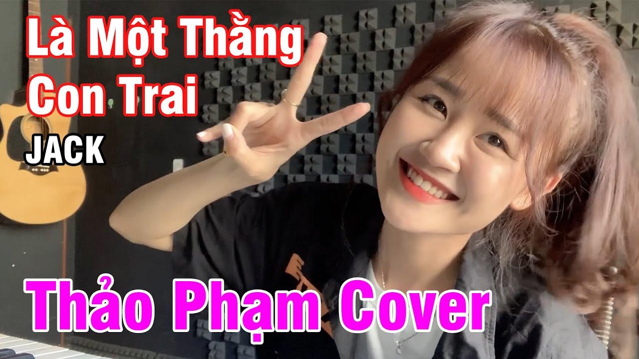 JACK - Là 1 Thằng Con Trai - Being A Boy Official MV | J97 | Thảo Phạm Cover