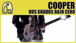 COOPER - Dos Grados Bajo Cero [Official]