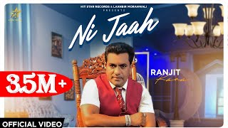 NI JAAH || ( Official Video) RANJIT RANA || Latest Punjabi song 2020 || HIT STAR RECORDS ||