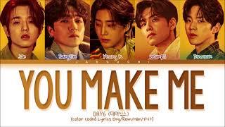 DAY6 'You make Me' Lyrics (데이식스 You make Me 가사) (Color Coded Lyrics)
