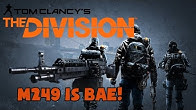 d9facd24016 The Division Funny Moments - M249 IS BAE!! - Duration  6 minutes