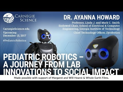 Dr. Ayanna Howard | Pediatric Robotics: Lab Innovation to Social Impact