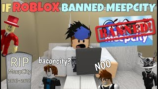 If ROBLOX Banned MeepCity