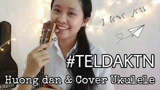 [Hướng dẫn Ukulele] THƯƠNG EM LÀ ĐIỀU ANH KHÔNG THỂ NGỜ (#TELDAKTN) - NOO   Ukulele Cover   Hạ Bee