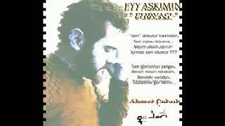 Ahmet Çabuk - Ey Aşkımın Furyası