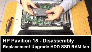 hp pavilion 15 disassembly replacement upgrade hdd ssd ram fan cooling