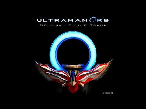 Ultraman Orb Original Soundtrack