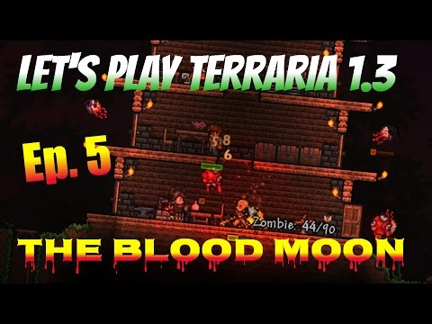 Let's Play Terraria 1.3 Ep. 5 - The Blood Moon!