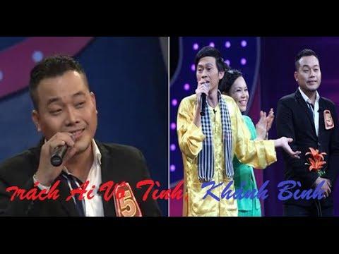 Trách Ai Vô Tình, Khánh Bình Giả Giọng Nữ, Quang Bình bí ẩn giọng hát cao bay bổng