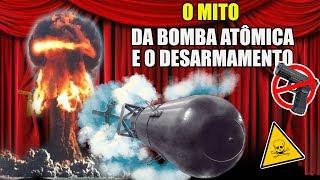 As bombas atômicas salvaram mais vidas do que mataram. O Mito do desarmamento.