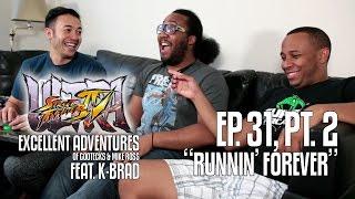 Ultra Excellent Adventures of Gootecks & Mike Ross ft. EG K-Brad! Ep. 31 Pt. 2: RUNNIN' FOREVER