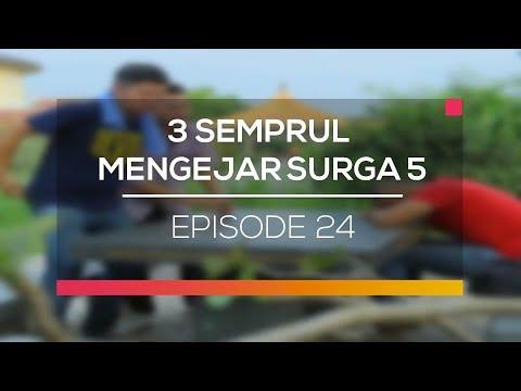 3 Semprul Mengejar Surga 5 - Episode 24
