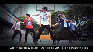 [The Pathfinders] It Girl - Jason Derulo (Dance cover) | JazePhuaductions