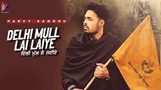 Delhi Mull Lai Laiye - Harvy Sandhu (Official Video) | Dee Cee | Latest Punjabi Song 2021