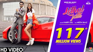 LETHAL JATTI (Official Video) | Harpi Gill ft. Mista Baaz | Ajay Sarkaria | New Punjabi Songs 2020
