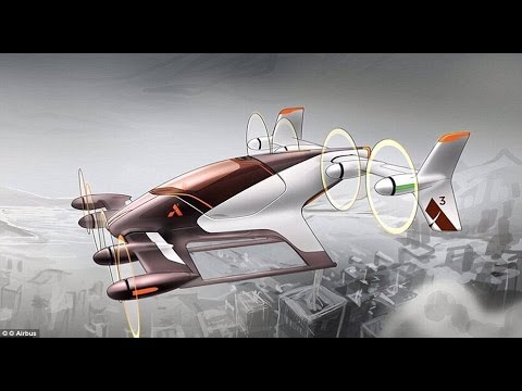 Airbus will test a prototype for a self FLYING taxi by the end of 2017