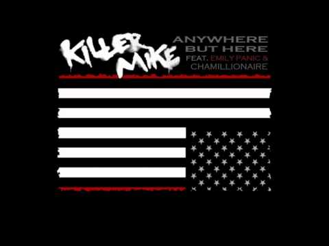 Killer Mike - Anywhere But Here Feat. Emily Panic & Chamillionaire mp3