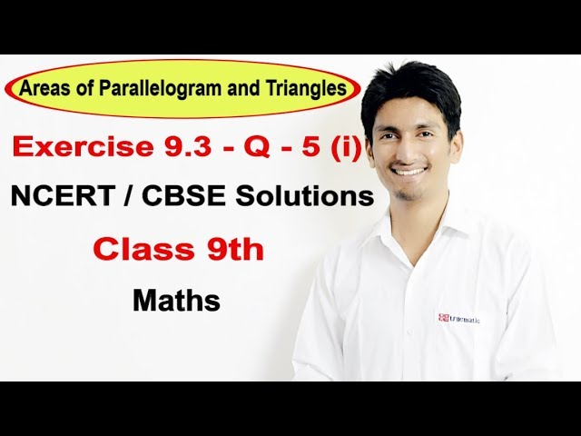 Exercise 9.3 - Question 5 (i) - NCERT/CBSE Solutions for class 9th maths || Truemaths