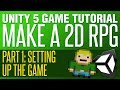 Unity RPG Tutorial #1 - Setting Up The B