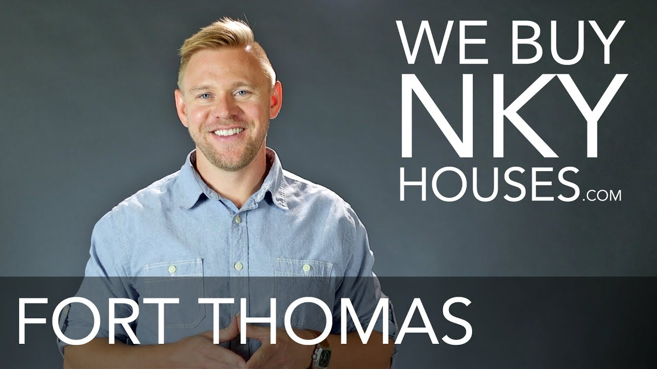 We Buy Houses in Fort Thomas - CALL 859.412.1940 - Sell Your Ft. Thomas House Fast For Cash