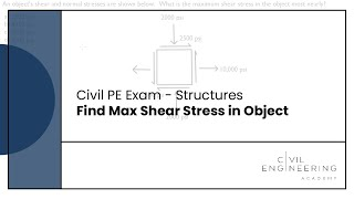 Civil PE Exam - Structures - Find Max Shear Stress in Object