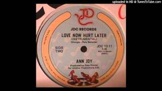 Ann Joy - Love Now, Hurt Later