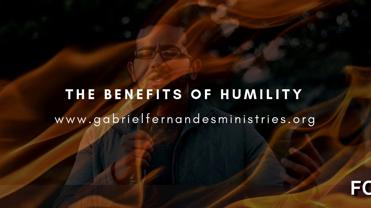 BENEFITS/REASONS TO REMAIN HUMBLE, Daily Promise and Powerful Prayer with Ev Gabriel Fernandes