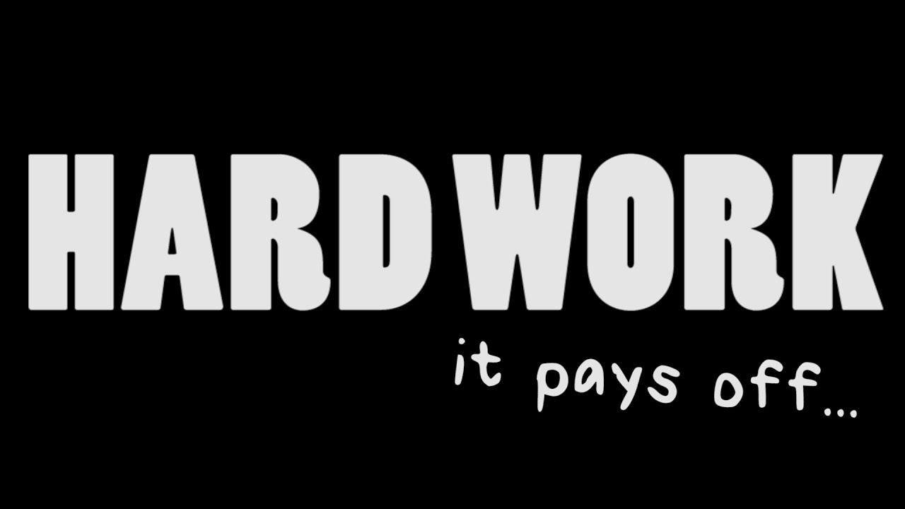 350568a53ab7 HARD WORK (it pays off...) - YouTube