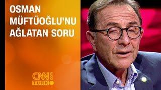 Prof. Dr. Osman Müftüoğlu'nu ağlatan soru